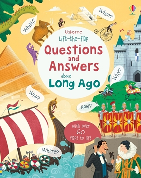 Слика на Lift-the-flap Questions and Answers about Long Ago (Age 5+)
