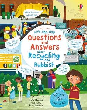 Слика на Lift-the-flap Questions and Answers About Recycling and Rubbish (Age 5+)